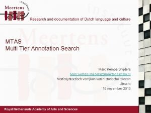 MTAS Multi Tier Annotation Search Marc KempsSnijders Marc