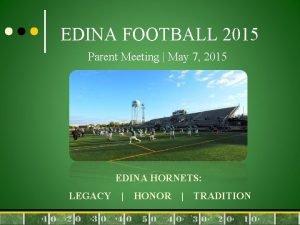 EDINA FOOTBALL 2015 Parent Meeting May 7 2015