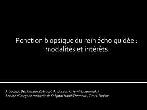 Ponction biopsique du rein cho guide modalits et