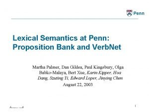 Penn Lexical Semantics at Penn Proposition Bank and