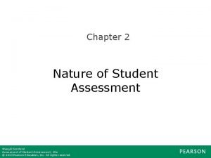 Chapter 2 Nature of Student Assessment WaughGronlund Assessment