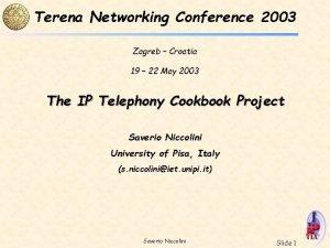 Terena Networking Conference 2003 Zagreb Croatia 19 22