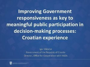 Improving Government responsiveness as key to meaningful public