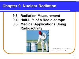 Chapter 9 Nuclear Radiation 9 3 Radiation Measurement