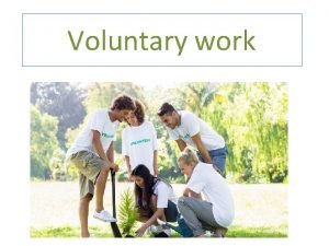 Voluntary work Benefits of voluntary work Personal satisfaction