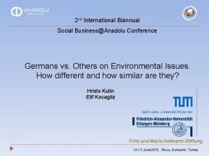 2 nd International Biannual Social BusinessAnadolu Conference Germans