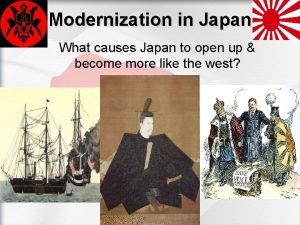 Modernization in Japan What causes Japan to open
