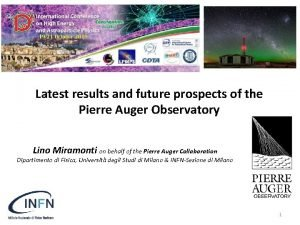 Latest results and future prospects of the Pierre
