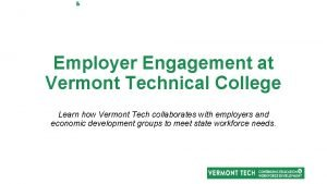 Employer Engagement at Vermont Technical College Learn how