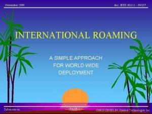 November 1999 doc IEEE 802 11 99257 INTERNATIONAL