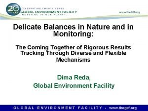 Delicate Balances in Nature and in Monitoring The