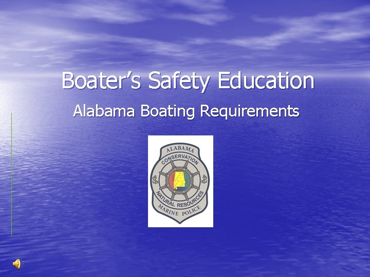 Boaters Safety Education Alabama Boating Requirements Boating Safely