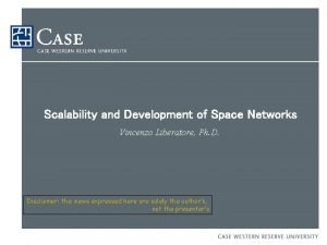 Scalability and Development of Space Networks Vincenzo Liberatore