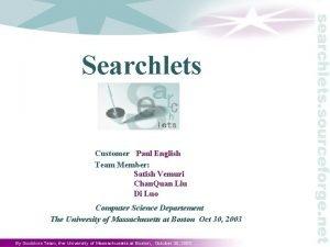 Customer Paul English Team Member Vemuri Satish Chan