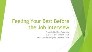 Feeling Your Best Before the Job Interview Presented