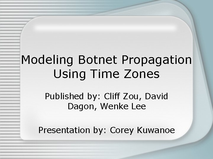 Modeling Botnet Propagation Using Time Zones Published by