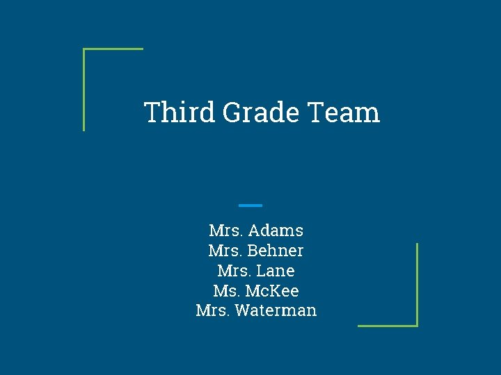 Third Grade Team Mrs Adams Mrs Behner Mrs