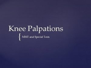 Knee Palpations MMT and Special Tests Patellar Tendon
