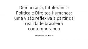 Democracia Intolerncia Poltica e Direitos Humanos uma viso