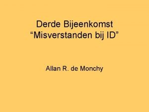 Derde Bijeenkomst Misverstanden bij ID Allan R de