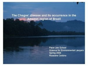 The Chagas disease and its occurrence in the