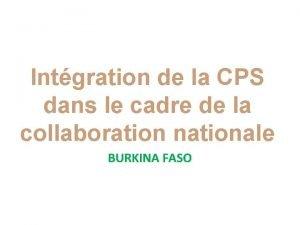 Intgration de la CPS dans le cadre de