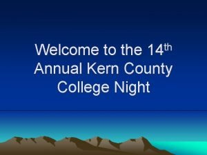th Welcome to the 14 Annual Kern County