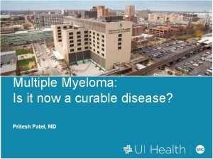 Multiple Myeloma Is it now a curable disease