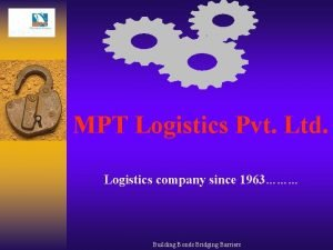 MPT Logistics Pvt Ltd Logistics company since 1963