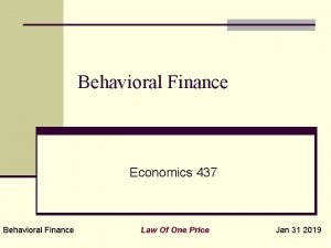 Behavioral Finance Economics 437 Behavioral Finance Law Of