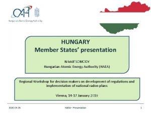 HUNGARY Member States presentation Kristf SOMODY Hungarian Atomic