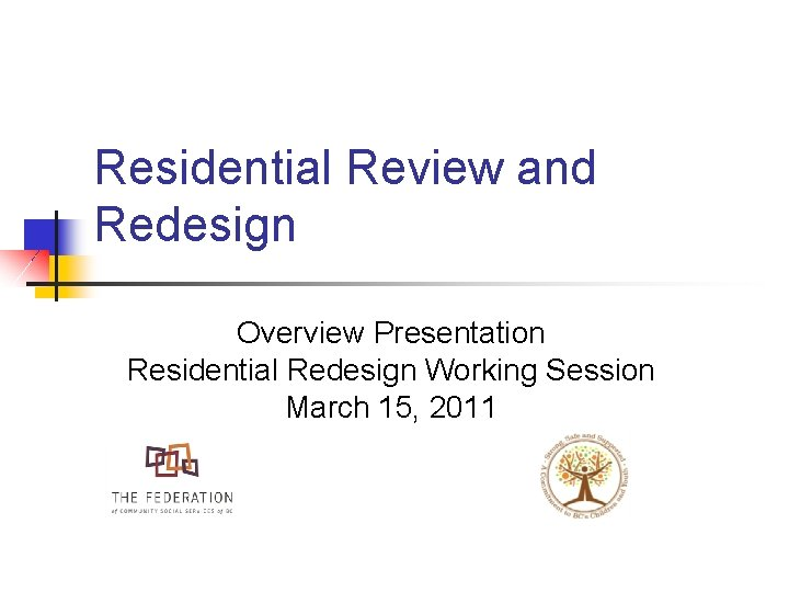 Residential Review and Redesign Overview Presentation Residential Redesign