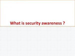What is security awareness Cybersecurity awareness is awareness