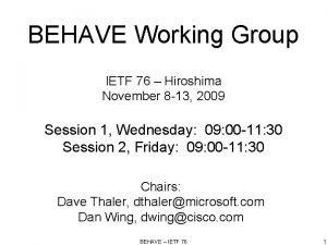 BEHAVE Working Group IETF 76 Hiroshima November 8