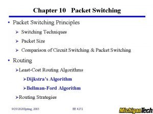 Chapter 10 Packet Switching Packet Switching Principles Switching