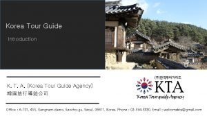 Korea Tour Guide Introduction K T A Korea