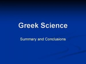 Greek Science Summary and Conclusions Characteristic Features n