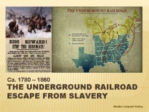 Ca 1780 1860 THE UNDERGROUND RAILROAD ESCAPE FROM