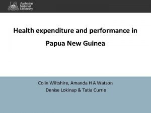 Health expenditure and performance in Papua New Guinea
