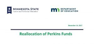 December 14 2017 Reallocation of Perkins Funds AGENDA