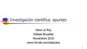 Investigacin cientfica apuntes Hans Le Roy Odisee Bruselas