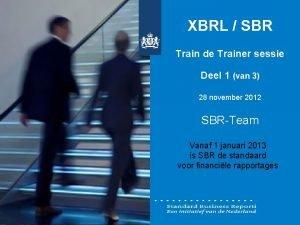 XBRL SBR Train de Trainer sessie Deel 1
