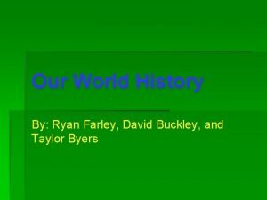 Our World History By Ryan Farley David Buckley