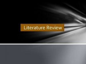 Literature Review What is a literature review A