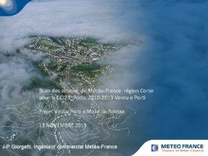 Bilan des actions de MtoFrance rgion Corse pour