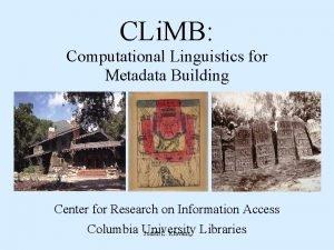 CLi MB Computational Linguistics for Metadata Building Center