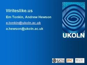 Writeslike us Em Tonkin Andrew Hewson e tonkinukoln