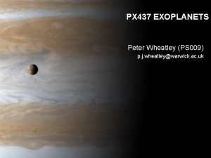 PX 437 EXOPLANETS Peter Wheatley PS 009 p