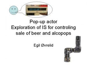 Popup actor Exploration of IS for controling sale