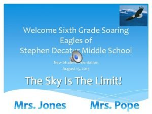 Welcome Sixth Grade Soaring Eagles of Stephen Decatur